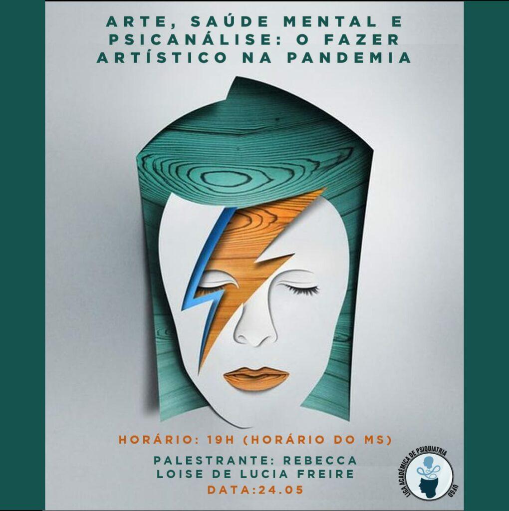 Liga de Psiquiatria e UFGD: palestra de hoje debate o fazer artístico na pandemia